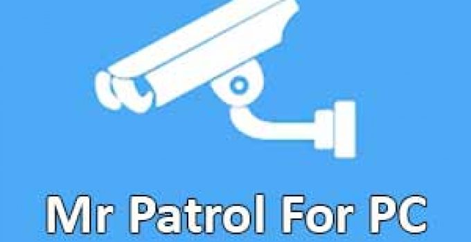 Mr.Patrol for PC: Windows 7/8.1/10 and Mac Free Download