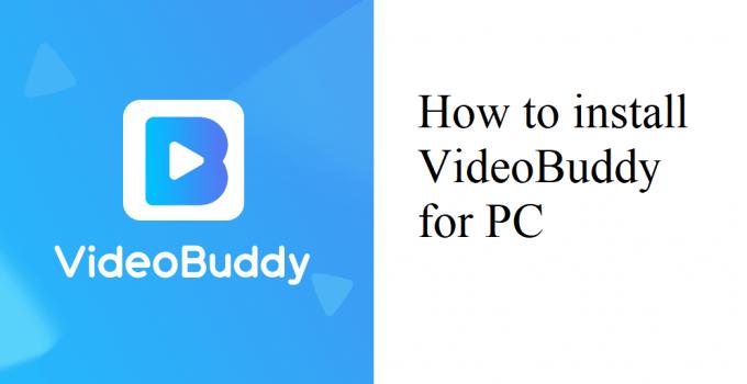 VideoBuddy for PC – Windows 7, 8, 10 / Mac / Laptop Free Download