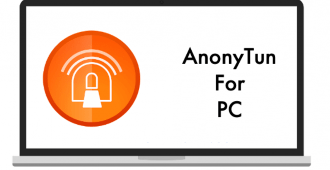 AnonyTun for PC – Windows 7, 8, 10 and Mac Free Download