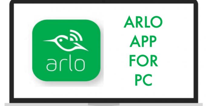 Arlo App for PC – Windows 10, 8, 7 / Mac Free Download