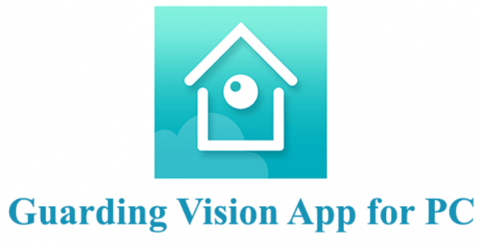 Guarding Vision for PC Windows 10, 8, 7 and Mac Download Free