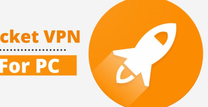 Rocket VPN for PC – Windows 10, 8, 7 and Mac Free Download