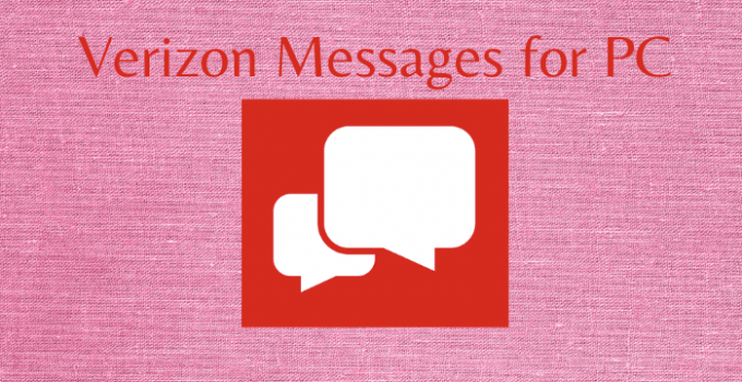 Verizon Messages for PC (Windows 10, 8, 7 / Mac) Free Download