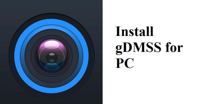 gDMSS Plus for PC (Windows 10, 8, 7 / Mac / Laptop) Free Download