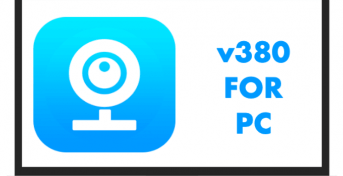 V380 Pro for PC – Windows 7, 8, 10 / Mac Free Download
