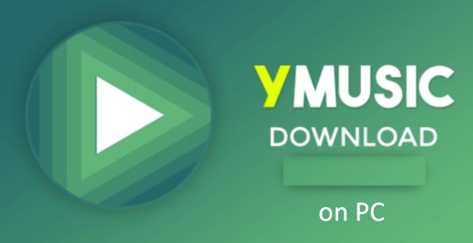 YMusic for PC: Windows 10/8/7 and Mac Free Download