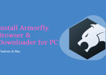Armorfly Browser for PC: Windows 10, 8, 7 / Mac (Download Free)