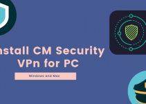 CM VPN for PC – Windows 10, 8, 7 / Mac [Free Download]