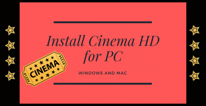 Cinema HD for PC – Windows 7, 8, 10, and Mac Free Download