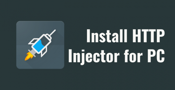 HTTP Injector for PC – Windows 10, 8, 7 / Mac Download Free