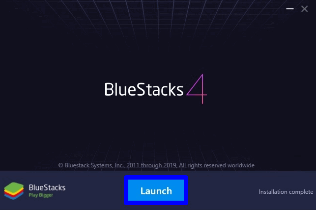 Click Launch to open BlueStacks for PC