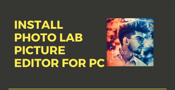 Photo Lab Editor for PC – Windows 7, 8.1, 10 / Mac (Download Free)