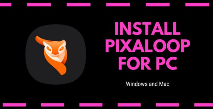 Pixaloop for PC – Windows 10, 8, 7 / Mac (Download Free)