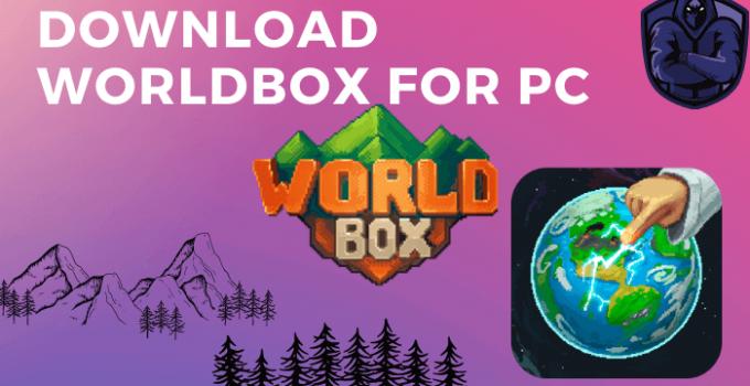 WorldBox for PC Download Free – Windows 7, 8, 10 / Mac
