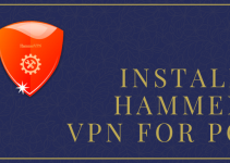 Hammer VPN for PC – Windows 7/8/10 and Mac Download Free