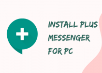 Plus Messenger for PC: Windows 7/8/10 and Mac Free Download