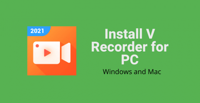 V Recorder for PC: Windows and Mac Free Download