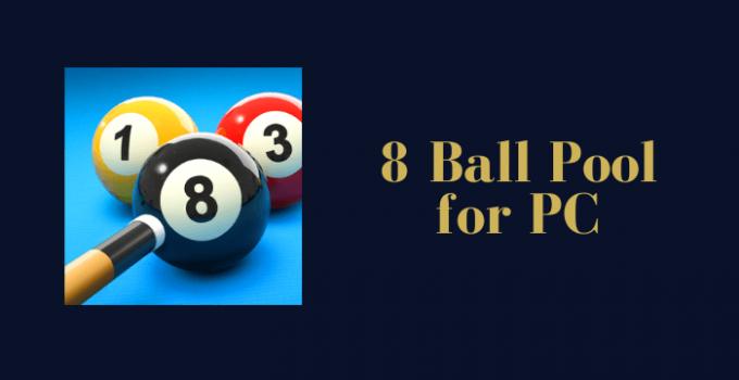 8 Ball Pool for PC Windows 7. 8, 10 & Mac Download Free