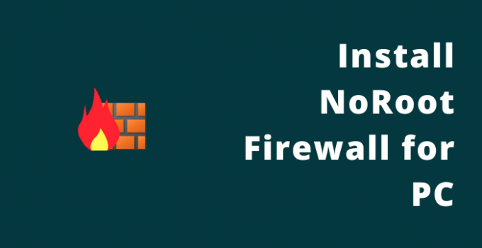 NoRoot Firewall for PC – Windows 10, 8,7, and Mac Download Free