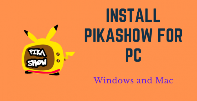 PikaShow for PC – Windows 10,8,7, and Mac Free Download