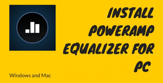 Poweramp Equalizer for PC – Windows 10, 8, 7 & Mac Download Free