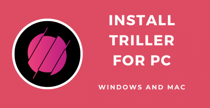 Triller for PC – Windows 10, 8, 7, and Mac Download Free