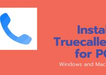 Truecaller for PC – Windows 10, 8, 7 / Mac Free Download