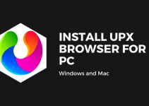 UPX Browser for PC – Windows 10, 8, 7 & Mac Download Free