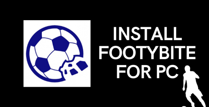 FootyBite for PC: Windows 10, 8, 7, and Mac Free Download