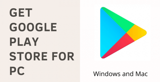 Google Play Store for PC – Windows 10, 8, 7 / Mac Download Free