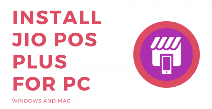 Jio POS Plus for PC – Windows 10, 8, 7, and Mac Free Download