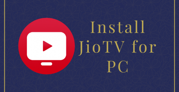 JioTV for PC – Windows 10, 8, 7, and Mac Download Free