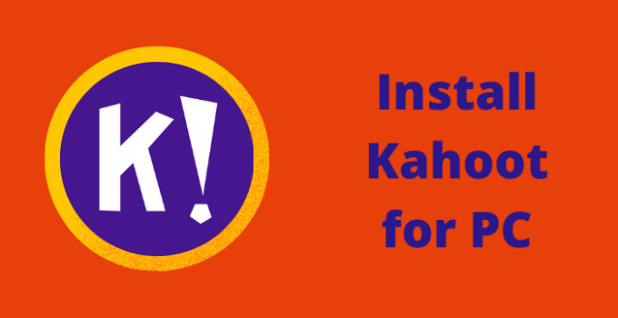 Kahoot for PC – Windows 10, 8, 7, and Mac Free Download