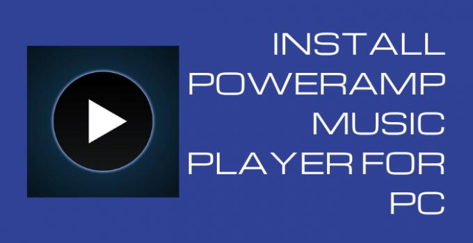 Poweramp Music Player for PC – Windows 10, 8, 7 / Mac Download Free