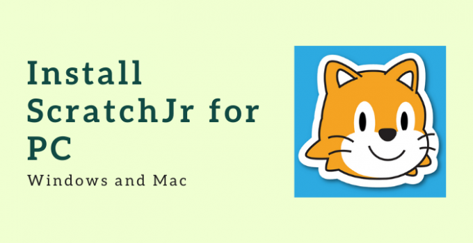 ScratchJr for PC Free Download – Windows 10, 8, 7, and Mac