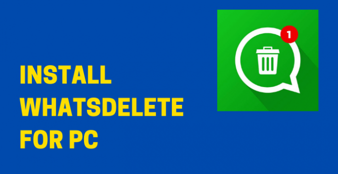 WhatsDelete for PC (Windows 10, 8, 7, and Mac) Download Free