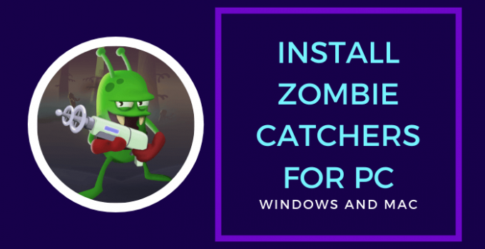 Zombie Catchers for PC – Windows 10/8/7 Mac Free Download