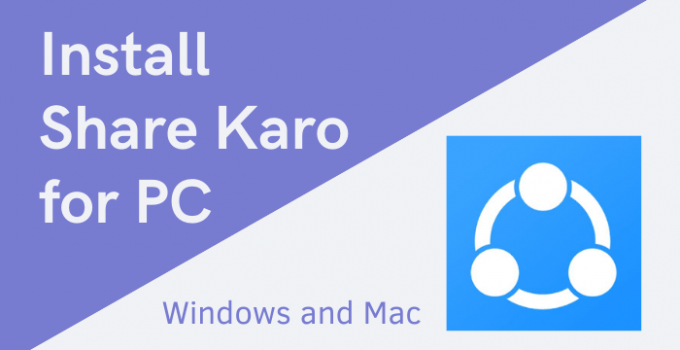 Share Karo for PC – Windows 10, 8, 7, and Mac Download Free