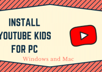YouTube Kids for PC – Windows 10, 8, 7, and Mac Free Download