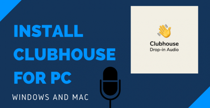 Clubhouse for PC – Windows 10, 8, 7 / Mac Free Download