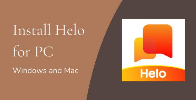 Helo App for PC (Windows 10, 8, 7, and Mac) Free Download