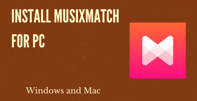 Musixmatch for PC – Windows 10, 8, 7, and Mac Free Download