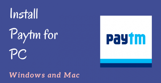 Paytm for PC – Windows 10, 8, 7, and Mac Free Download