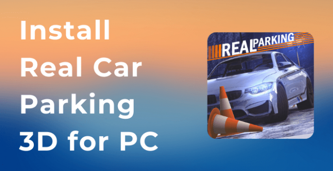 Real Car Parking 3D for PC – Windows 10/8/7 and Mac Download Free