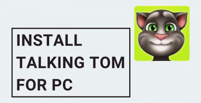 Talking Tom for PC (Windows 10, 8, 7, Mac) Free Download