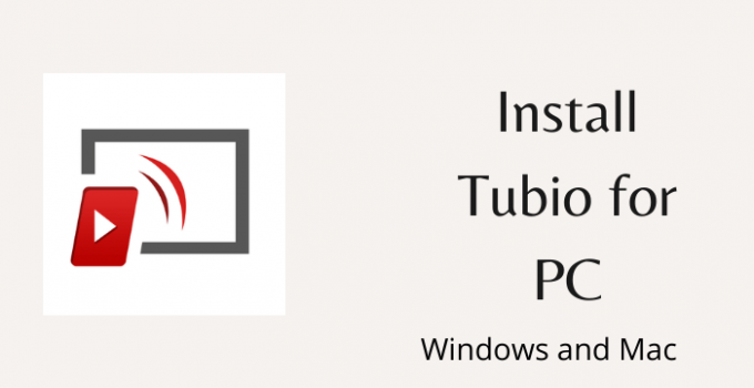 Tubio for PC – Windows (10, 8, 7) and Mac Free Download