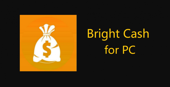 Bright Cash for PC – Windows 10, 8, 7, and Mac Free Download