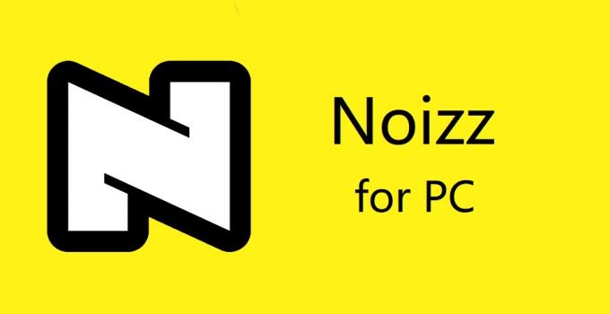 Noizz for PC (Windows 10, 8, 7, Mac) Free Download